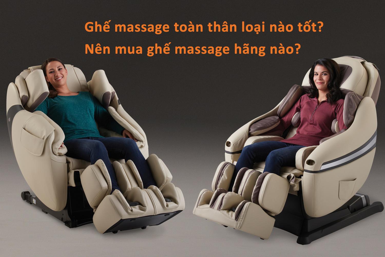 5 Lưu ý: Ghế massage toàn thân loại nào tốt, Nên mua hãng ghế massage nào?